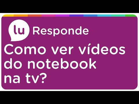 Como enviar vídeos do notebook pra TV sem usar fios - Lu Responde