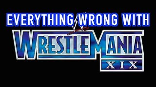 Episode #322: Everything Wrong With WWE WrestleMania 19