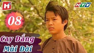 Cay Đắng Mùi Đời - Tập 08 | HTV Phim Tình Cảm Việt Nam Hay Nhất 2018