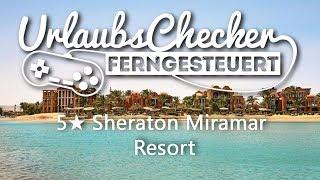 5☀ Sheraton Miramar Resort | El Gouna