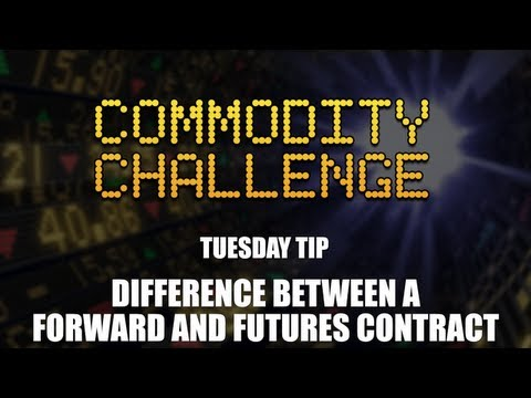 Difference Between Forward and Futures Contract - Commodity Challenge Tuesday Tip