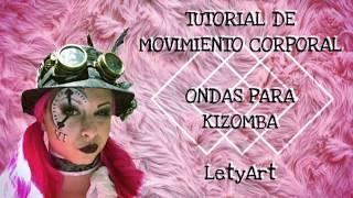 LETYART TUTORIALES N1. Movimiento corporal - onda para Kizomba