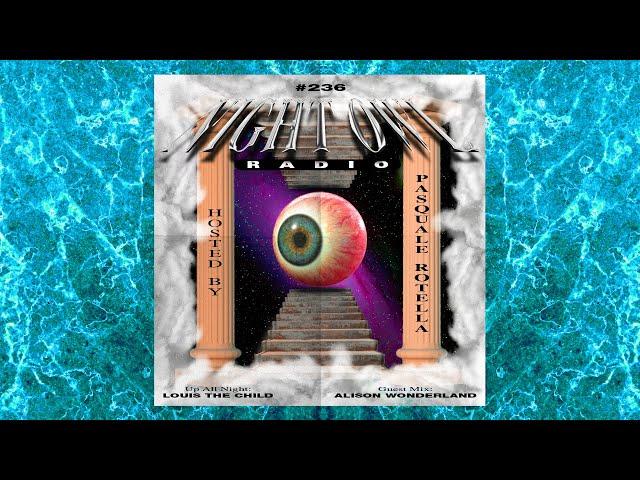Louis the Child and Alison Wonderland: Night Owl Radio 236