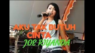 Download Mp3 Aku Tak Butuh Cinta -- Joe Riyanda - Primadona Music  Jepara