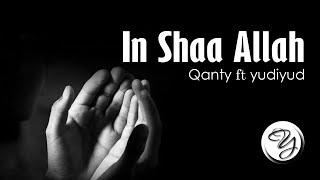 In Shaa Allah - Maher Zain ft. Fadly Padi [Lyrics] | Qanty ft. Yudiyud