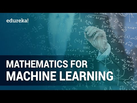 Mathematics for Machine Learning [Full Course] | Essential Math for Machine Learning | Edureka
