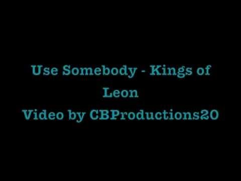 Use Somebody - Kings of Leon (Lyrics)