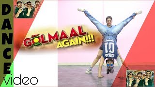 Golmaal Again | Golmaal Title Track ()| Dance cover \Rohit Shetty \Ajay Devgn\Parineeti\Arshad
