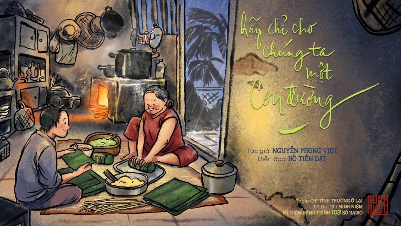 Hãy chỉ cho chúng ta một con đường   Nguyễn Phong Việt I Diễn đọc: Hồ Tiến Đạt   Radio 19: CTTOL