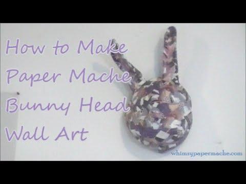 DIY Faux Taxidermy Paper Mache Bunny Head