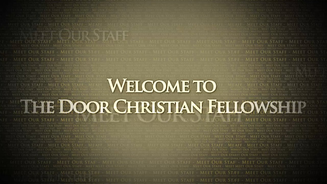 Welcome To The Door Christian Fellowship Youtube