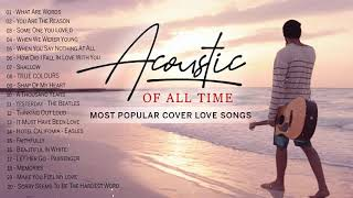 Top Ballad Acoustic Love Songs Playlist - English Guitar Acoustic Cover Of Popular Songs Of All Time