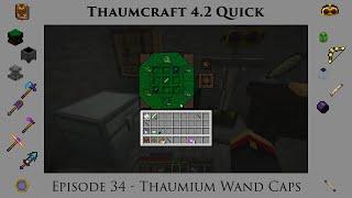 Thaumcraft Quick 4.2 E34 - Thaumium Wand Caps