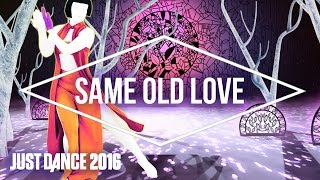 Just Dance 2016 - Same Old Love by Selena Gomez - Official [US]
