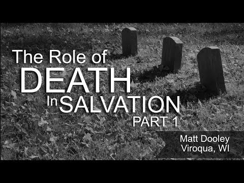 The Role Of Death In Salvation Part 1