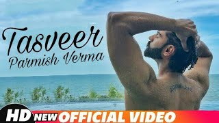 Gambar cover Tasveer (Dil de Showroom) Parmish Verma • New Punjabi Song • 2018