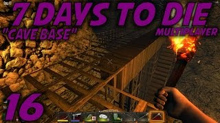 """7 Days To Die Alpha 11 Husband & Wife Multiplayer / Let's Play (s-9) -ep. 16- """"cave Base"""""""