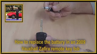 How to replace the remote key fob battery in an 2009 Vauxhall Zafira