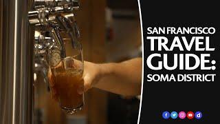 San Francisco Fan Guides   Episode Six: SoMa District