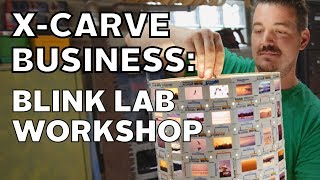 Nick at Blink Lab Workshop: Running an X-Carve Business
