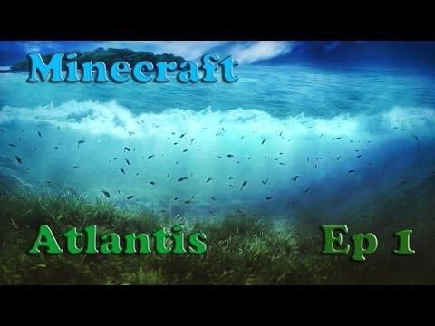 Minecraft - Atlantis. Ep 1. Let's Start