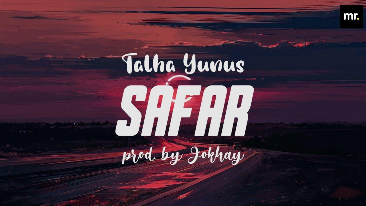SAFAR - Talhah Yunus (Lyrics Video)   Prod. By @Jokhay