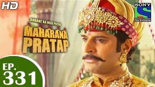 Bharat Ka Veer Putra Maharana Pratap - महाराणा प्रताप - Episode 331 - 16th December 2014