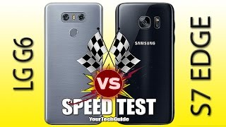 LG G6 vs Galaxy S7 Edge: Speed Test! (Galaxy S8 Plus 6GB RAM you