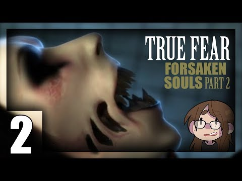 [ True Fear: Forsaken Souls ] Episode 2 - Part 2
