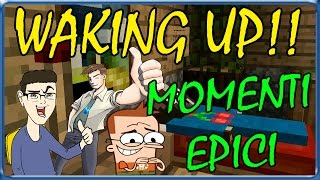 MINECRAFT: MOMENTI EPICI DEL TRIO SU WAKING UP!!