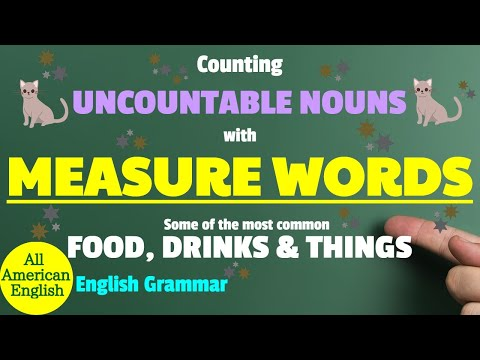 MEASURE WORDS | Food, Drinks & Things | HOW TO COUNT UNCOUNTABLE NOUNS? | All American English