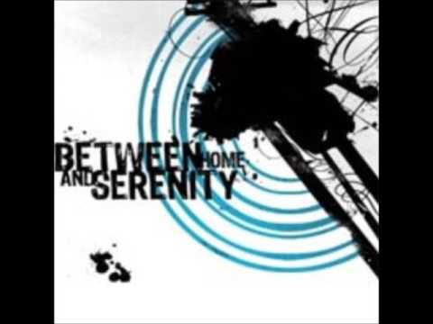 Between Home And Serenity - BHAS Self Titled (Full Album)