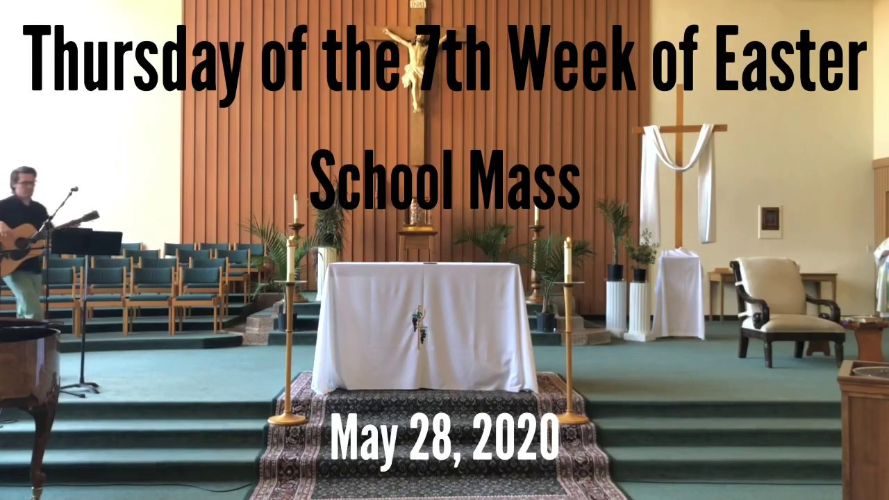 Thursday of the 7th Week of Easter_School Mass