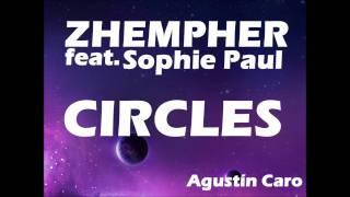 Zhempher Feat Sophie Paul Circles Radio Mix