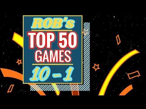 Robs Top 50 Games of All Time: 10-1