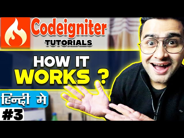 Codeigniter  Tutorial in Hindi (How it Works) | Part-3