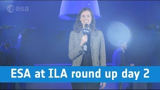 ESA at ILA round up day 2