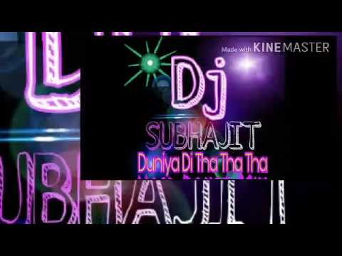 Duniya Di tha tha tha (Hard Dance Mix) by Dj subhajit