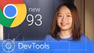 Chrome 93 - What's New in DevTools