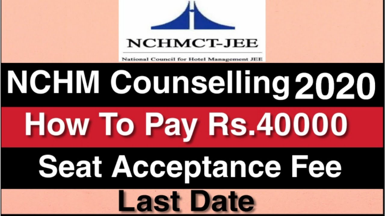 How To Pay Rs.40000 Seat Acceptance Fee | NCHM Counselling 2020