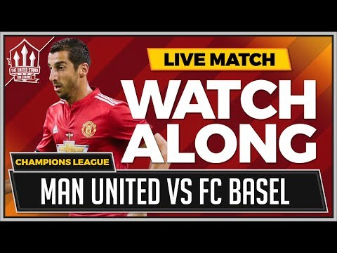 Manchester United vs FC Basel LIVE Stream Watchalong