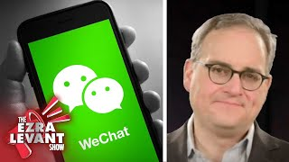Beijing monitors, blocks Canadian messages sent through Chinese WeChat app | Ezra Levant
