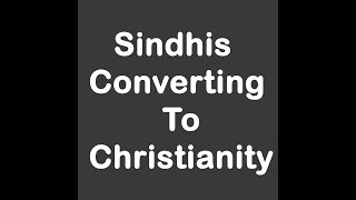 Sindhis Converting To Christianity