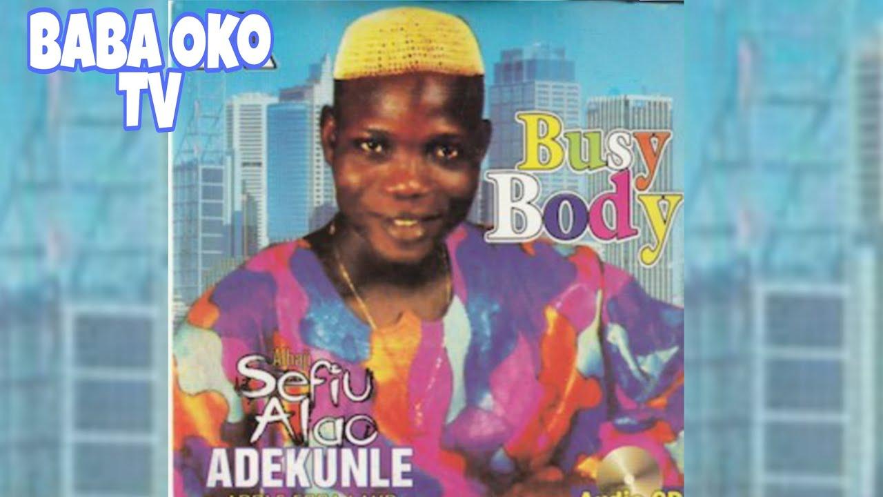 Download BUSY BODY, ADEKUNLE SHEFIU ALAO BABA OKO