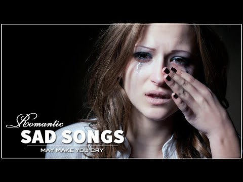 Top 35 Sad Heartbreak Songs Playlist - Sad Songs That Will Make You Cry - Most Sad Songs Ever