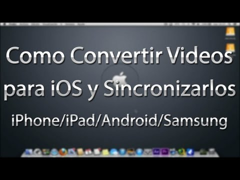 Como Convertir Videos Para IOS Y Sincronizarlo (iPhone/iPod/iPad)