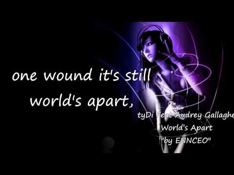 tyDi Feat Audrey Gallagher - World's Apart ( lyrics)