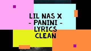 Lil Nas X - Panini - Clean - Lyrics