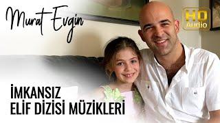 Murat Evgin - İmkansız | Elif Dizisi Müzikleri