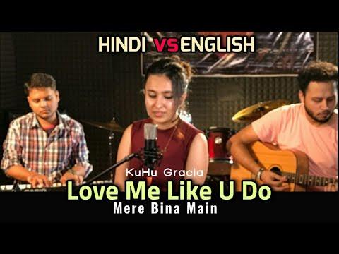 Love Me Like You Do | Mere Bina Main - Cover by KuHu | Ellie Golding | Nikhil D;Souza| Crook